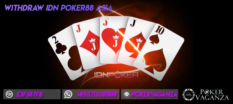 withdraw Idn Poker88 Asia
